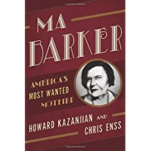 Ma Barker by Howard Kazanjian & Chris Enss