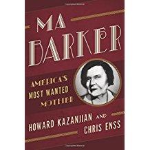 Ma Barker by Howard Kazanjian & Chris Enss