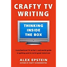 Crafty TV Writing by Alex Epstein