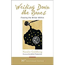 Writing Down the Bones (Freeing the Writer Within) by Natalie Goldberg